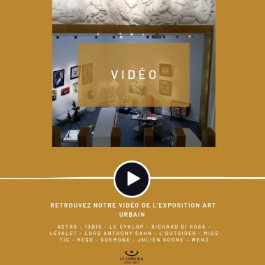 Vidéo : l'exposition Art Urbain à l'Espace d'Art Le Comoedia