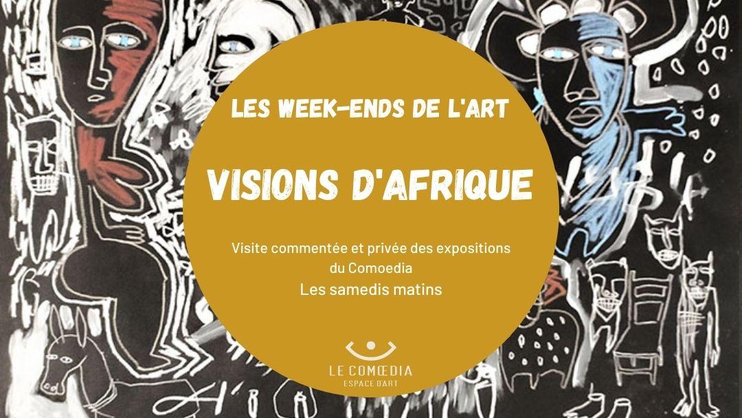 Affiche - Les week-ends de l'art - Exposition Visions d'Afrique - Le Comoedia