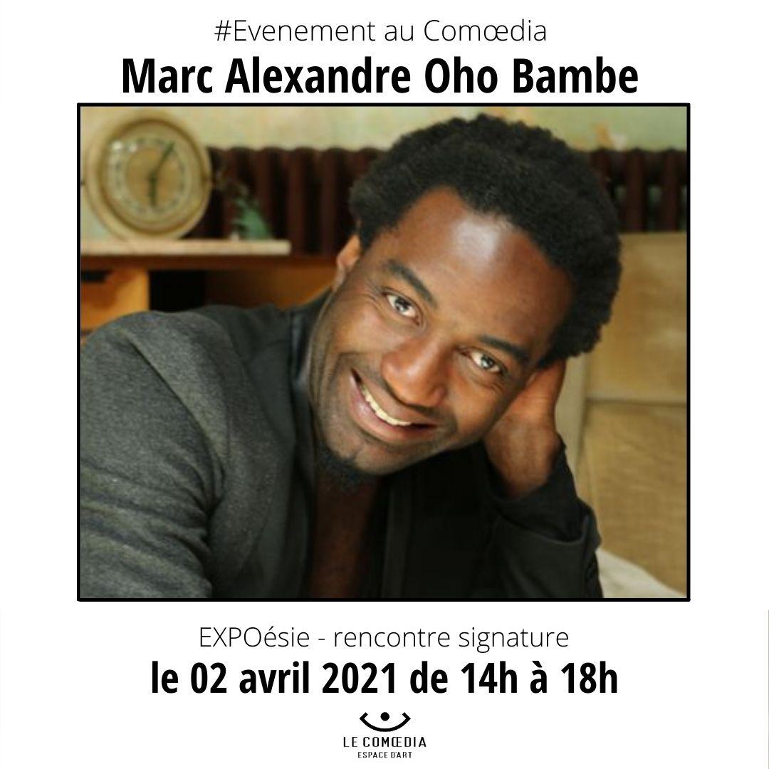 Post évènement - EXPOésie - Marc Alexandre Cho Bambe - 02 avril 2021 - Espace d'art le Comoedia
