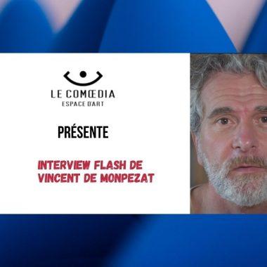 Vidéo : interview flash de Vincent de Monpezat