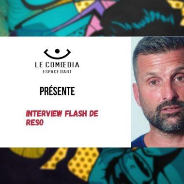 Vidéo : interview flash de Reso